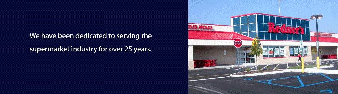 We have been dedicated to serving the supermarket industry for over 25 years